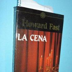Libros de segunda mano: LA CENA. FAST, HOWARD. ED. GRIJALBO. BARCELONA 1988. Lote 191584676
