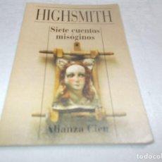 Libros de segunda mano: ALIANZA CIEN Nº 47 HIGHSMITH SIETE CUENTOS MISÓGINOS . Lote 191585387