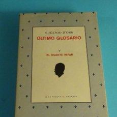 Libros de segunda mano: EUGENIO D'ORS. ÚLTIMO GLOSARIO. V. EL GUANTE IMPAR. Lote 191680943