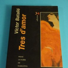 Libros de segunda mano: TRES D'AMOR. VÍCTOR BATALLÉ. PREMI OCTUBRE DE NARRATIVA. EDICIONS 3 I 4. Lote 191694071