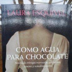 Libros de segunda mano: LAURA ESQUIVEL-COMO AGUA PARA CHOCOLATE-E.D. MONDADORI-AÑO 2008. Lote 191696245