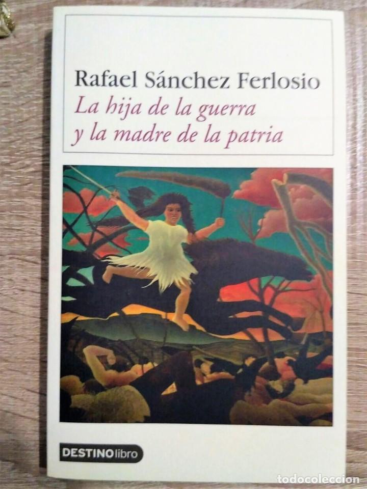 LA HIJA DE LA GUERRA Y LA MADRE DE LA PATRIA. ** RAFAEL SÁNCHEZ FERLOSIO (Libros de Segunda Mano (posteriores a 1936) - Literatura - Narrativa - Otros)