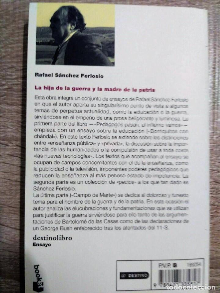 Libros de segunda mano: LA HIJA DE LA GUERRA Y LA MADRE DE LA PATRIA. ** RAFAEL SÁNCHEZ FERLOSIO - Foto 2 - 191696292
