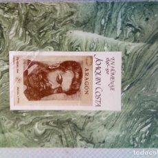 Libros de segunda mano: EN HOMENAJE 1984- 1911 JOAQUIN COSTA..DIPUTACIÓN GENERAL DE ARAGON 1986. Lote 191696461