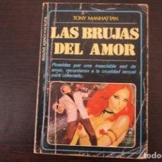 Libros de segunda mano: LAS BRUJAS DEL AMOR POR TONY MANHATTAN. Lote 191696625