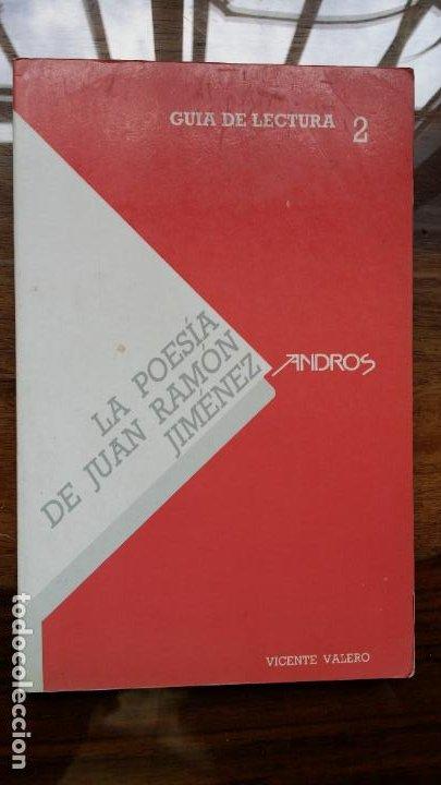 LA POESIA DE JUAN RAMON JIMENEZ GUIA DE LECTURA VICENTE VALERO (Libros de Segunda Mano (posteriores a 1936) - Literatura - Narrativa - Otros)