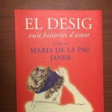 Libros de segunda mano: EL DESIG - A CURA DE MARIA DE LA PAU JANER. Lote 191697641