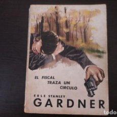 Libros de segunda mano: EL FISCAL TRAZA UN CIRCULO POR ERLE STANLEY GARDNER. Lote 191697755