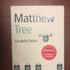 Libros de segunda mano: LA PUTA FEINA - MATTHEW TREE. Lote 191698098