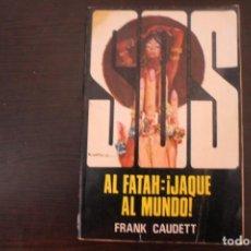 Libros de segunda mano: AL FATAH JAQUE AL MUNDO POR FRANK CAUDETT. Lote 191698221