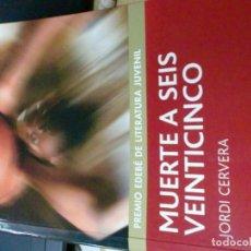 Libros de segunda mano: MUERTE A SEIS VEINTICINCO JORDI CERVERA EDIT EDEBE AÑO 2009. Lote 191698240