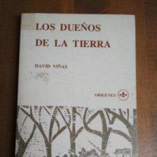 Libros de segunda mano: DAVID VIÑAS - LOS DUEÑOS DE LA TIERRA. Lote 191712822