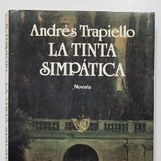 Libros de segunda mano: LA TINTA SIMPÁTICA. ANDRES TRAPIELLO. 1988. PRIMERA EDICIÓN. ANOTACIONES CRÍTICAS ANÓNIMAS. Lote 191744620
