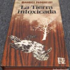 Libros de segunda mano: LA TIERRA INTOXICADA – MAURICE PASQUELOT . Lote 191747437
