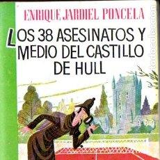 Libros de segunda mano: JARDIEL PONCELA . LOS 38 ASESINATOS Y MEDIO DEL CASTILLO DE HULL (EL GORRIÓN, 1958). Lote 191804868