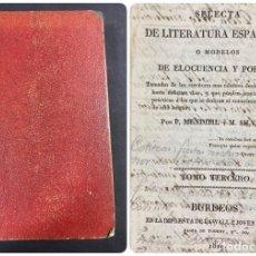 Libros de segunda mano: BIBLIOTECA SELECTA DE LITERATURA ESPAÑOLA. TOMO 3º. BURDEOS, 1819. PAGS: 551. . Lote 191864831