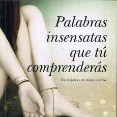 Libros de segunda mano: PALABRAS INSENSATAS QUE TÚ COMPRENDERÁS. SALVADOR COMPÁN.- NUEVO. Lote 191944118