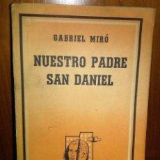 Libros de segunda mano: NUESTRO PADRE SAN DANIEL ** GABRIEL MIRÓ. Lote 191951997