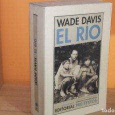 Libros de segunda mano: EL RIO / WADE DAVIS / EDITORIAL PRE-TEXTOS. Lote 192039380