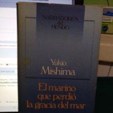 Libros de segunda mano: YUKIO MISHIMA. EL MARINO QUE PERDIÓ LA GRACIA DEL MAR. CIRCULO 1986. Lote 192194640