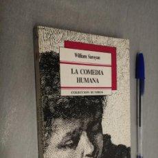 Libros de segunda mano: LA COMEDIA HUMANA / WILLIAM SAROYAN / COLECCIÓN RUMBOS - MIÑÓN 1987. Lote 192339923