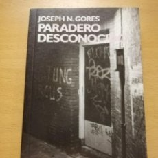 Libros de segunda mano: PARADERO DESCONOCIDO (JOSEPH N. GORES). Lote 192456798