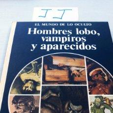 Libros de segunda mano: EL MUNDO DE LO OCULTO HOMBRES LOBO VAMPIROS Y APARECIDOS TAPA DURA NOGUER 1976. Lote 192714747
