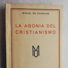 Libros de segunda mano: MIGUEL DE UNAMUNO LA AGONÍA DEL CRISTIANISMO RENACIMIENTO. Lote 192739740