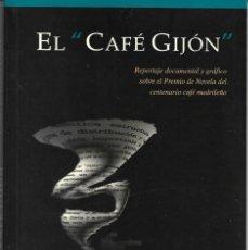 Libros de segunda mano: EL CAFÉ GIJÓN. HISTORIA DEL CONOCIDO PREMIO LITERARIO. Lote 192866747