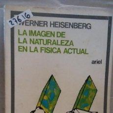Libros de segunda mano: 27616 - LA IMAGEN DE LA NATURALEZA EN LA FISICA ACTUAL - POR WERNER HEISENBERG - Nº 123 - AÑO 1976. Lote 236867910
