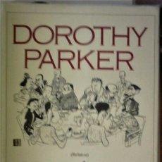 Libros de segunda mano: DOROTHY PARKER - UNA DAMA NEOYORQUINA. Lote 192969635