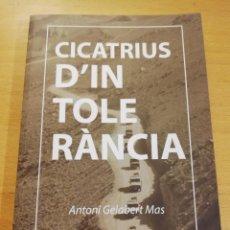 Libros de segunda mano: CICATRIUS D'INTOLERÀNCIA (ANTONI GELABERT MAS). Lote 193238358