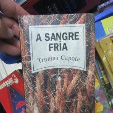Libri di seconda mano: A SANGRE FRÍA, TRUMAN CAPOTE. L.20957. Lote 193315266