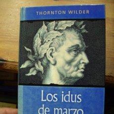 Libri di seconda mano: LOS IDUS DE MARZO, THORNTON WILDER. L.20975. Lote 193880535