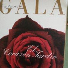 Libros de segunda mano: ANTONIO GALA - EL CORAZON TARDIO - FIRMADO Y DEDICADO. Lote 194006426