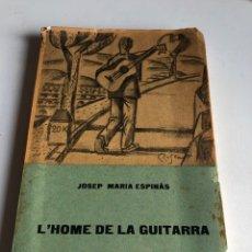 Libros de segunda mano: L'HOME DE LA GUITARRA. Lote 194059273
