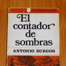Libros de segunda mano: BURGOS, ANTONIO. EL CONTADOR DE SOMBRAS (EL HUEVO LITERARIO ; 3). Lote 194120336