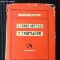 Libros de segunda mano: JUDIOS, MOROS Y CRISTIANOS. CAMILO JOSE CELA. ANCORA Y DELFIN 1957,. Lote 194211378