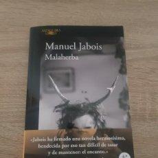 Livres d'occasion: MANUEL JABOIS. MALAHERBA (ALFAGUARA 2019). Lote 194211593