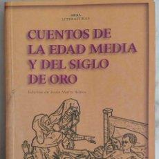Libros de segunda mano: CUENTOS DE LA EDAD MEDIA Y DEL SIGLO DE ORO. LIBRO JESUS MAIRE BOBES. 2002. Lote 194221788