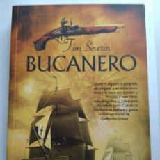 Libros de segunda mano: BUCANERO/TIM SEVERIN. Lote 194224757