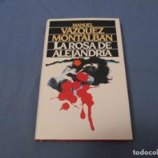 Libros de segunda mano: MANUEL VÁZQUEZ MONTALBÁN. LA ROSA DE ALEJANDRÍA.. Lote 194246548