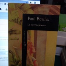 Libros de segunda mano: PAUL BOWLES. LA TIERRA CALIENTE. ALFAGUARA 1992. Lote 194248636