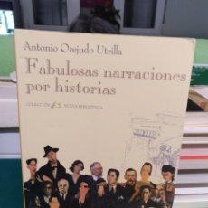 Libros de segunda mano: ANTONIO OREJUDO, FABULOSAS NARRACIONES POR HISTORIAS. LENGUA DE TRAPO 1996. Lote 194249087