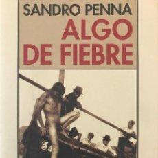 Libros de segunda mano: ALGO DE FIEBRE.SANDRO PENNA .-NUEVO. Lote 194249166