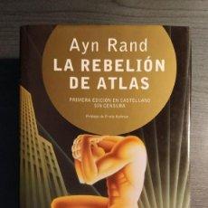 Libros de segunda mano: LA REBELIÓN DE ATLAS, AYN RAND EDITORIAL GRITO SAGRADO, AÑO 2004. EDICIÓN DE LUJO. . Lote 194249256