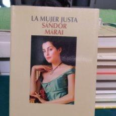 Libros de segunda mano: SANDOR MARÍA. LA MUJER JUSTA. SALAMANDRA 2005. Lote 194249661