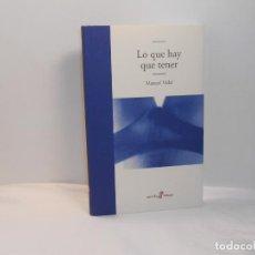 Libros de segunda mano: LO QUE HAY QUE TENER, MANUEL VIDAL - EDHASA, 2002 - MUY BUEN ESTADO. Lote 194253415