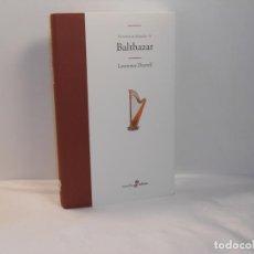 Libros de segunda mano: BALTHAZAR/ EL CUARTETO DE ALEJANDRÍA (II), LAWRENCE DURRELL - EDHASA, 2011 1ª REIMPRESIÓN - PERFECTO. Lote 194253652