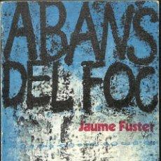 Libros de segunda mano: ABANS DEL FOC - JAUME FUSTER - EDICIONS 62 - EL BALANCÍ. Lote 194259117